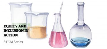 Colourful beakers and a caption that reads Equity and Inclusion in Action STEM Series